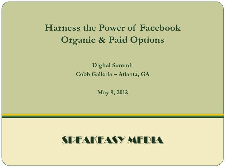 Harness the Power of Facebook   Organic & Paid Options           Digital Summit      Cobb Galleria – Atlanta, GA          ...