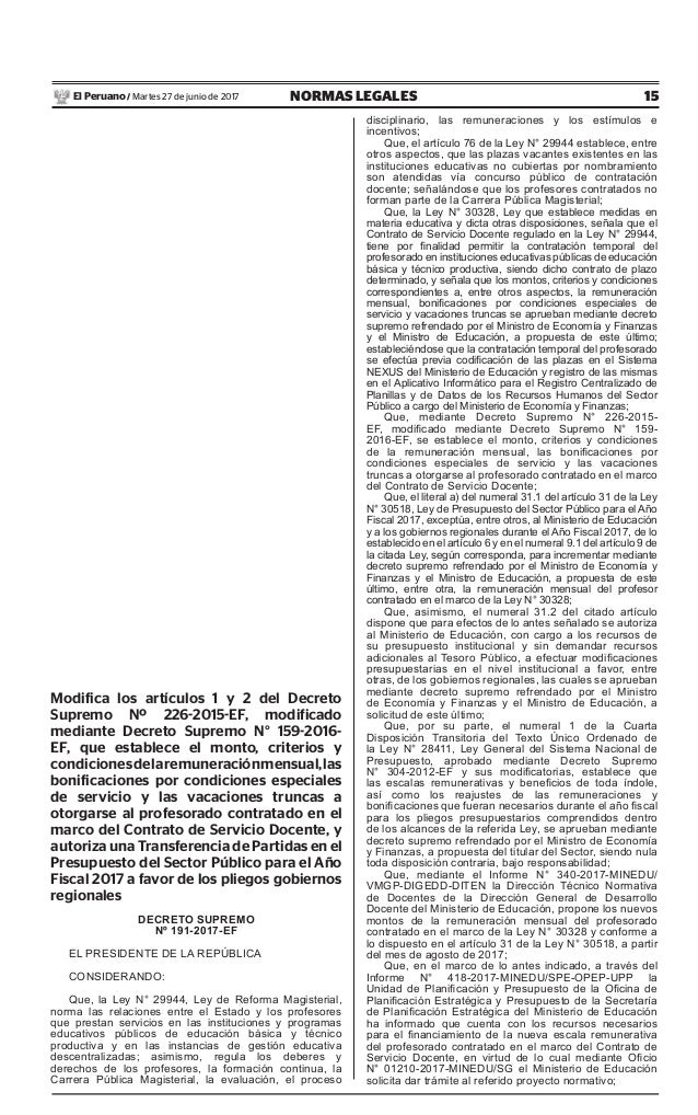 15NORMAS LEGALESMartes 27 de junio de 2017El Peruano / Modifica los artículos 1 y 2 del Decreto Supremo Nº 226-2015-EF, mo...