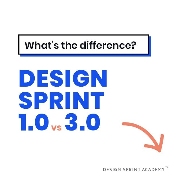 What's the difference? DESIGN SPRINT 1.0 3.0vs