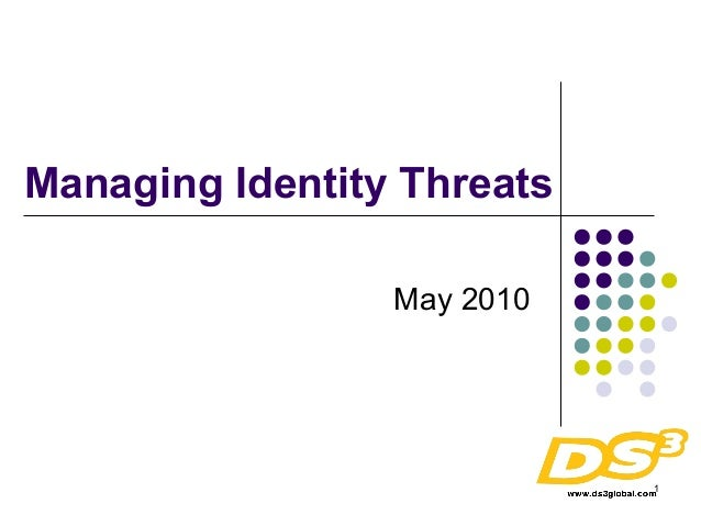 Managing Identity Threats                 May 2010                            1