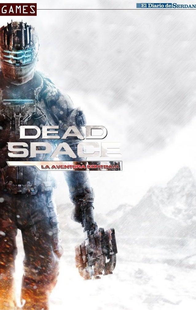 GAMES  CIUDAD SERDÁN Isaac Clarke enfrentará la misión más peligrosa y atemorizante de su carrera ead Space 3 enfrentó gra...