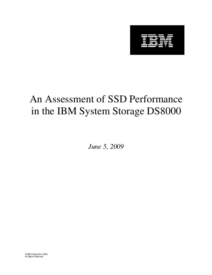 An Assessment of SSD Performance    in the IBM System Storage DS8000                         June 5, 2009© IBM Corporation...