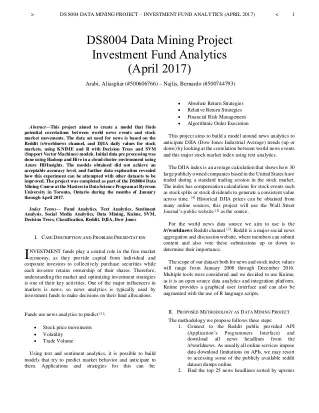 > DS 8004 DATA MINING PROJECT – INVESTMENT FUND ANALYTICS (APRIL 2017) < 1  Abstract—This project aimed to create a model...
