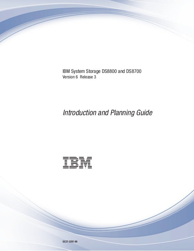 IBM System Storage DS8800 and DS8700Version 6 Release 3Introduction and Planning GuideGC27-2297-09