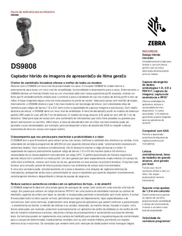 FOLHA DE ESPECIFICAES DO PRODUTO DS9808 O leitor de combina£o inovadora oferece o melhor de todos os mundos Alcance com o ...