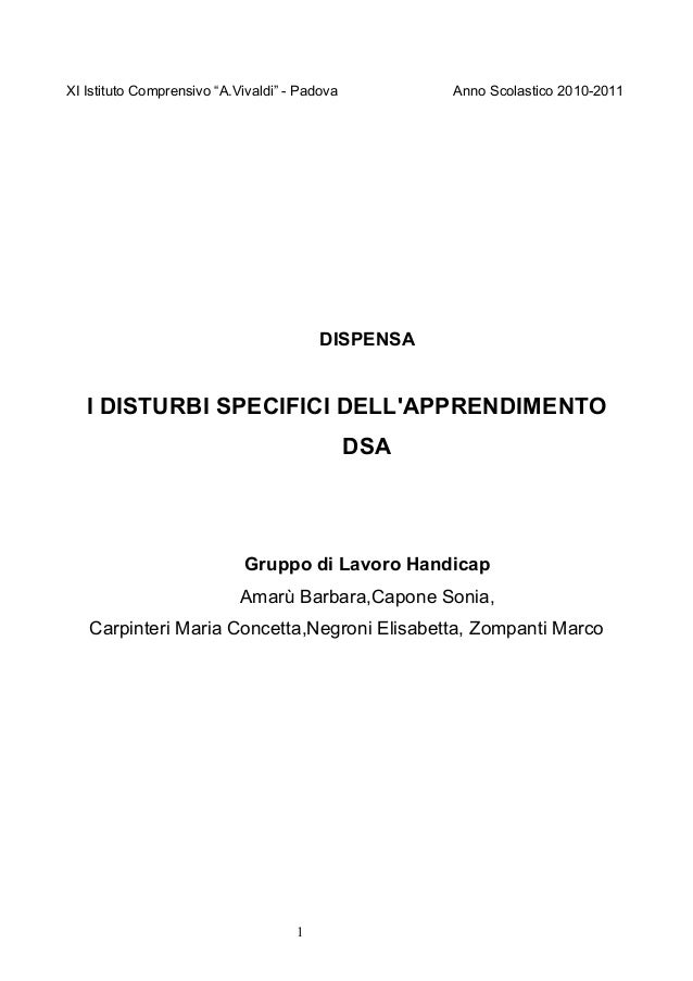 """XI Istituto Comprensivo """"A.Vivaldi"""" - Padova Anno Scolastico 2010-2011 DISPENSA I DISTURBI SPECIFICI DELL'APPRENDIMENTO DS..."""