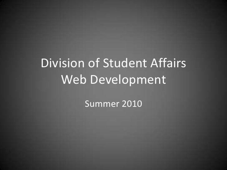 Division of Student AffairsWeb Development<br />Summer 2010<br />