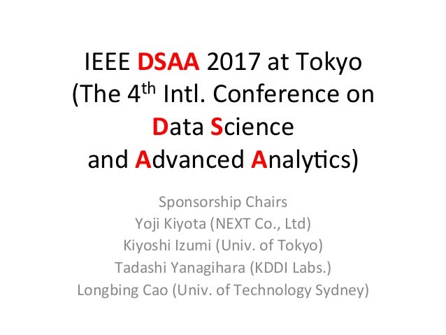 IEEE  DSAA  2017  at  Tokyo   (The  4th  Intl.  Conference  on   Data  Science     and  Advanc...