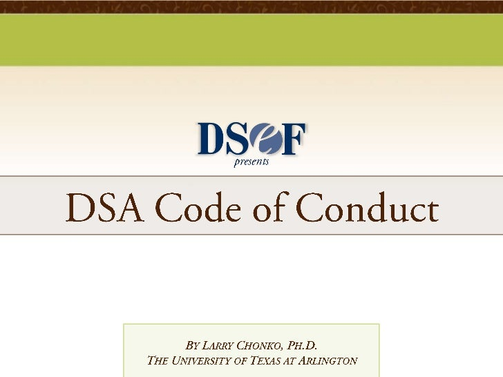 DSA Code of Conduct – Provision 1. Deceptiveor Unlawful Consumer or Recruiting Practicesa. No member company of the Associ...