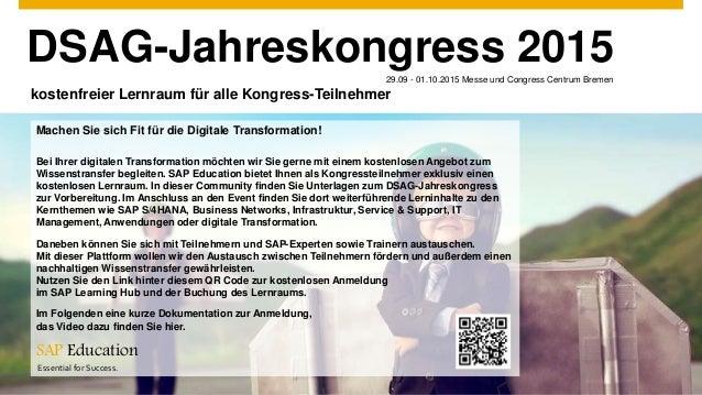 DSAG-Jahreskongress 201529.09 - 01.10.2015 Messe und Congress Centrum Bremen kostenfreier Lernraum für alle Kongress-Teiln...
