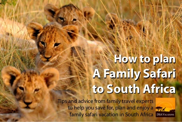 How to plan A Family Safari to South Africa How to plan A Family Safari to South Africa Tips and advice from family travel...