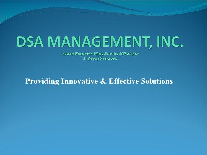 <ul><li>Providing Innovative & Effective Solutions. </li></ul>
