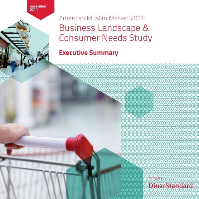 study by American Muslim Market 2011: Business Landscape & Consumer Needs Study Executive Summary november 2011