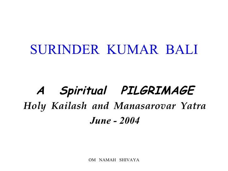 Kailash Manasarovar Yatra, Visit to Tibet & Himalayas
