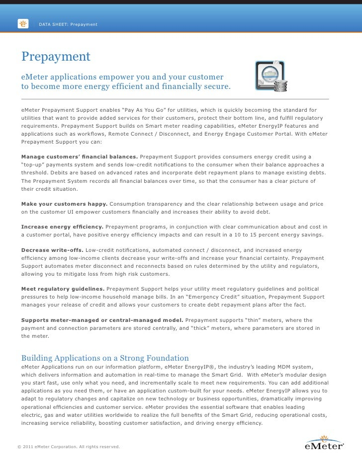 DATA SHEET: Prepayment Prepayment eMeter applications empower you and your customer to become more energy efficient and fi...