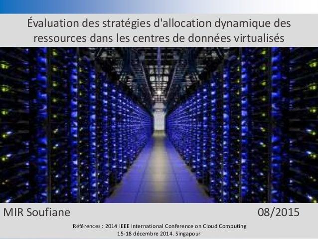Évaluation des stratégies d'allocation dynamique des ressources dans les centres de données virtualisés MIR Soufiane 08/20...