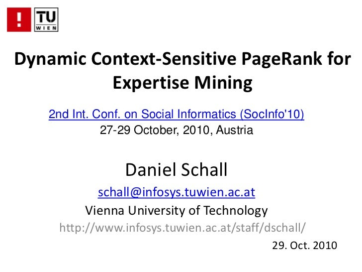 Dynamic Context-Sensitive PageRank for Expertise Mining<br />2nd Int. Conf. on Social Informatics (SocInfo'10)<br />27-29 ...