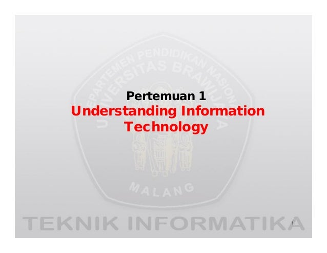 Pertemuan 1 Understanding Information Technology 1