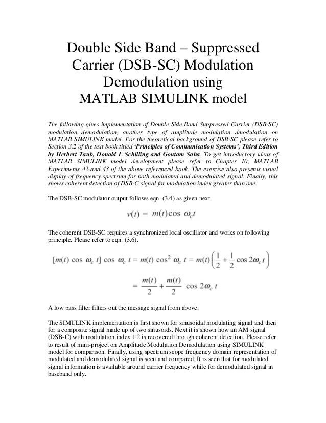 Double Side Band – Suppressed Carrier (DSB-SC) Modulation Demodulation using MATLAB SIMULINK model The following gives imp...