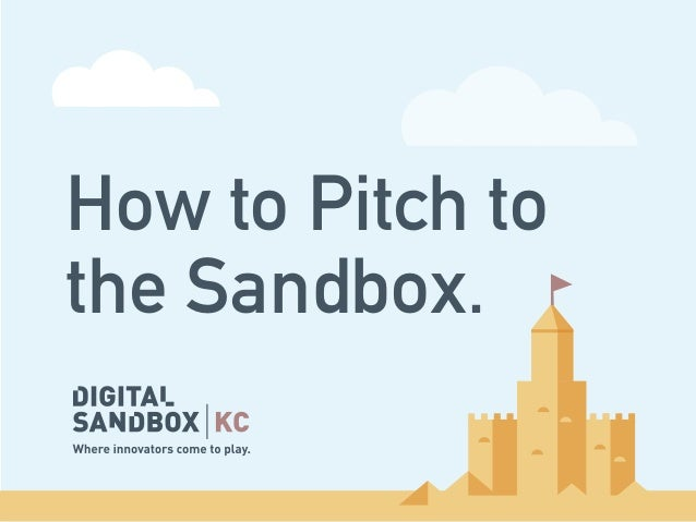 How to Pitch to the Sandbox.
