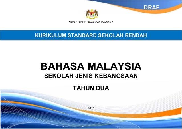 DRAF          KEMENTERIAN PELAJARAN MALAYSIAKURIKULUM STANDARD SEKOLAH RENDAH BAHASA MALAYSIA  SEKOLAH JENIS KEBANGSAAN   ...