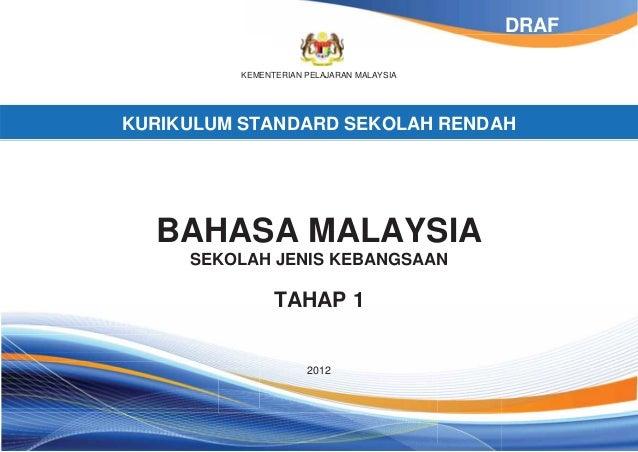DRAF          KEMENTERIAN PELAJARAN MALAYSIAKURIKULUM STANDARD SEKOLAH RENDAH  BAHASA MALAYSIA     SEKOLAH JENIS KEBANGSAA...