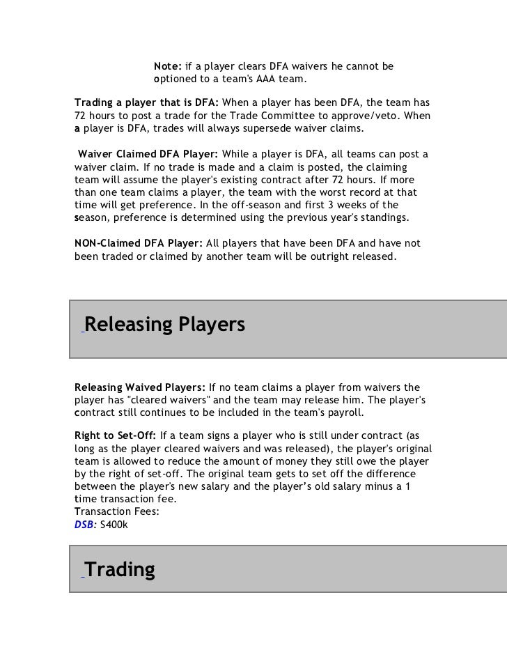Note: if a player clears DFA waivers he cannot be                optioned to a teams AAA team.                oTrading a p...