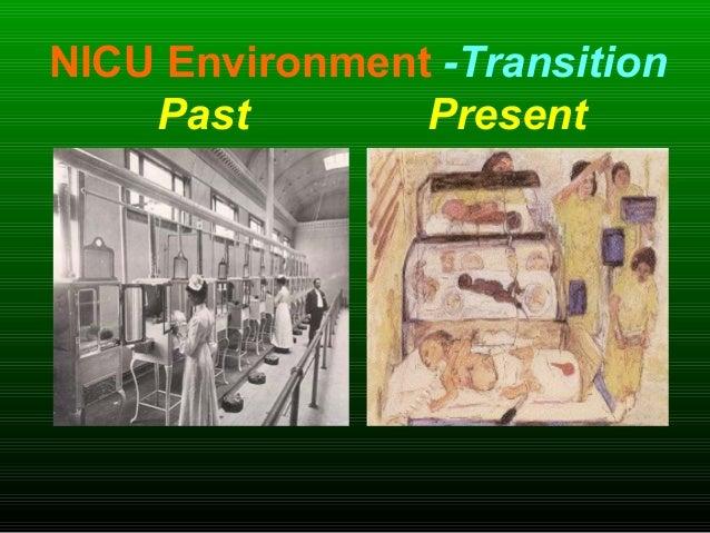 NICU Environment -Transition Past Present