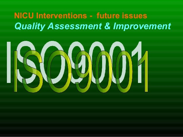 NICU Interventions - future issues Quality Assessment & Improvement