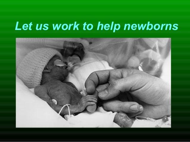 Let us work to help newborns