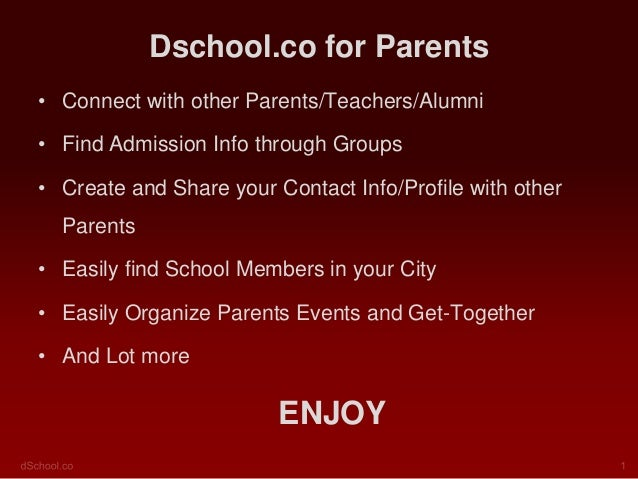 Dschool.co for Parents • Connect with other Parents/Teachers/Alumni • Find Admission Info through Groups  • Create and Sha...