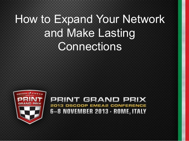 How to Expand Your Network and Make Lasting Connections