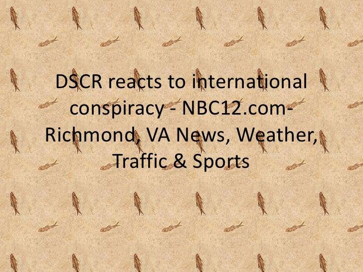 DSCR reacts to international   conspiracy - NBC12.com-Richmond, VA News, Weather,       Traffic & Sports