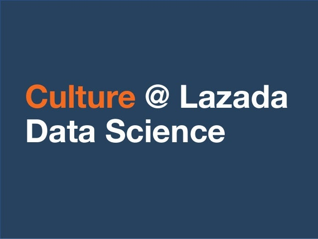 Culture @ Lazada Data Science