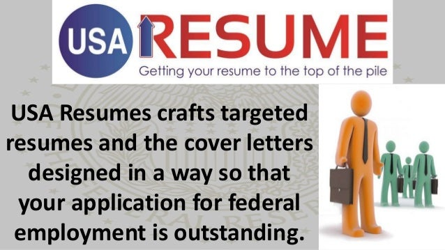 USA Resumes crafts targeted resumes and the cover letters designed in a way so that your application for federal employmen...