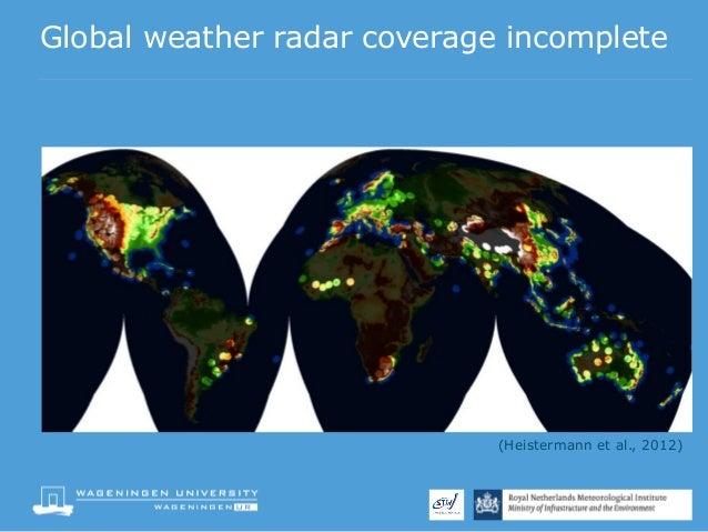 DSDINT DelftFEWS Users Meeting Toward Continental Rainfall - Global weather radar