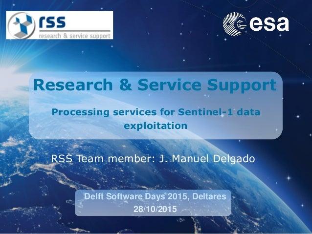 DSD-INT 2015 - RSS Sentinel Toolbox - J  Manuel Delgado Blasco