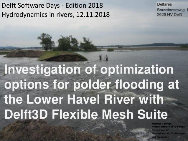 Investigation of optimization options for polder flooding at the Lower Havel River with Delft3D Flexible Mesh SuiteMatthia...