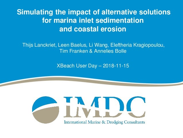 Simulating the impact of alternative solutions for marina inlet sedimentation and coastal erosion Thijs Lanckriet, Leen Ba...