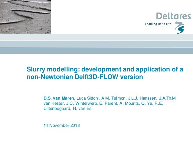 Slurry modelling: development and application of a non-Newtonian Delft3D-FLOW version 14 November 2018 D.S. van Maren, Luc...