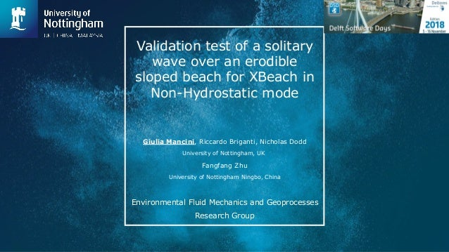 Validation test of a solitary wave over an erodible sloped beach for XBeach in Non-Hydrostatic mode Giulia Mancini, Riccar...