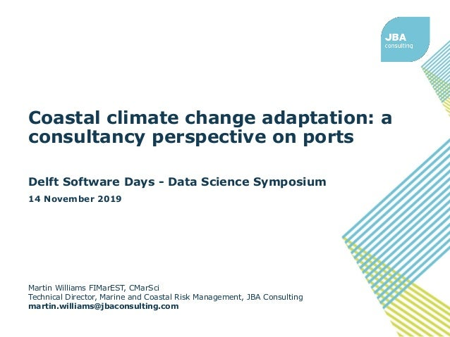 Coastal climate change adaptation: a consultancy perspective on ports Delft Software Days - Data Science Symposium 14 Nove...