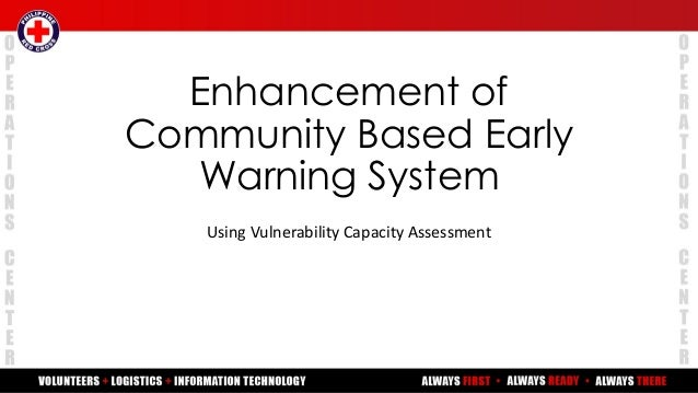 Enhancement of Community Based Early Warning System Using Vulnerability Capacity Assessment