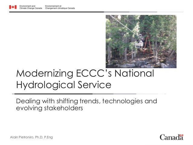 Modernizing ECCC's National Hydrological Service Dealing with shifting trends, technologies and evolving stakeholders Wear...