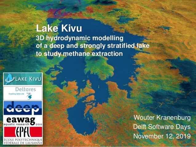Lake Kivu 3D hydrodynamic modelling of a deep and strongly stratified lake to study methane extraction Wouter Kranenburg D...