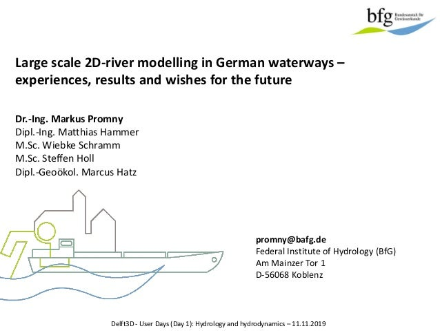 Large scale 2D-river modelling in German waterways – experiences, results and wishes for the future Delft3D - User Days (D...