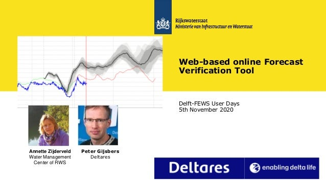 11 Delft-FEWS User Days 5th November 2020 Web-based online Forecast Verification Tool Annette Zijderveld Water Management ...