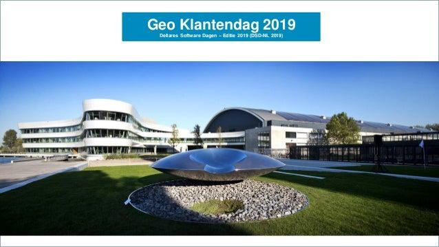 Geo Klantendag 2019 Deltares Software Dagen – Editie 2019 (DSD-NL 2019)