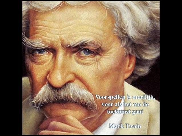 Voorspellen is moeilijk, voor als het om de toekomst gaat Mark Twain