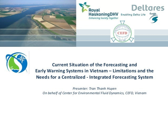 Current Situation of the Forecasting and Early Warning Systems in Vietnam – Limitations and the Needs for a Centralized - ...
